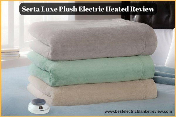 Serta Luxe Plush, Low-Voltage Electric Blanket MicroFleece Review Amazon
