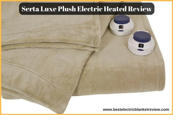 Serta Luxe Plush, Low-Voltage Electric Heated, Micro-Fleece Blanket Review (Amazon)
