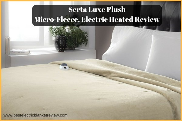 Serta Luxe Plush, Low-Voltage Electric Heated, Micro-Fleece Blanket Review