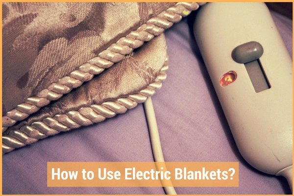 How to Use Electric Blankets-Best Electric Blanket Review