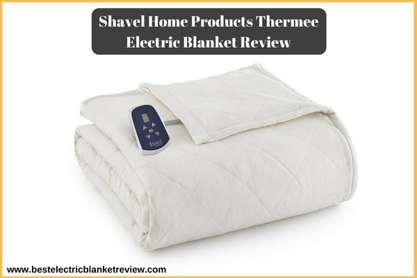 Shavel Home Products Thermee Electric Blanket, Full Size, and Sand Color Review