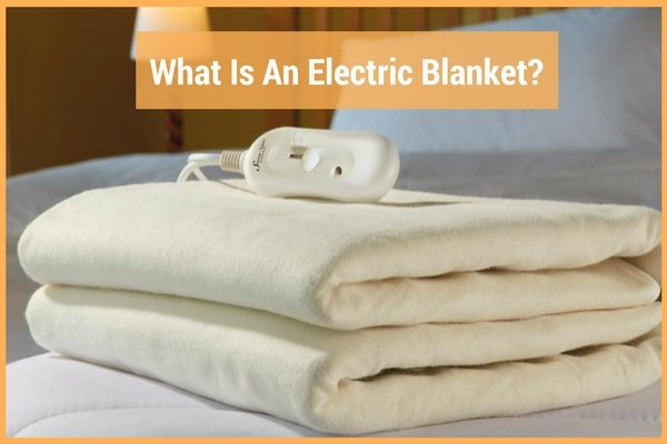 What Is An Electric Blanket-Best Electric Blanket Reviews