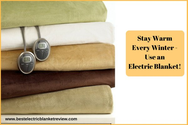Reasons Why You Must Use an Electric Blanket