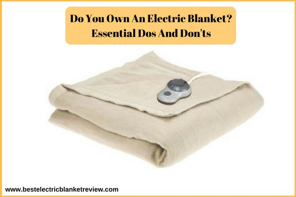 Electric Blanket Dos And Don'ts
